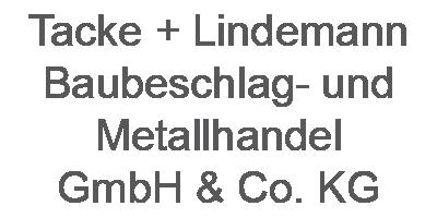 Tacke + Lindemann Baubeschlag- und Metallhandel GmbH & Co. KG